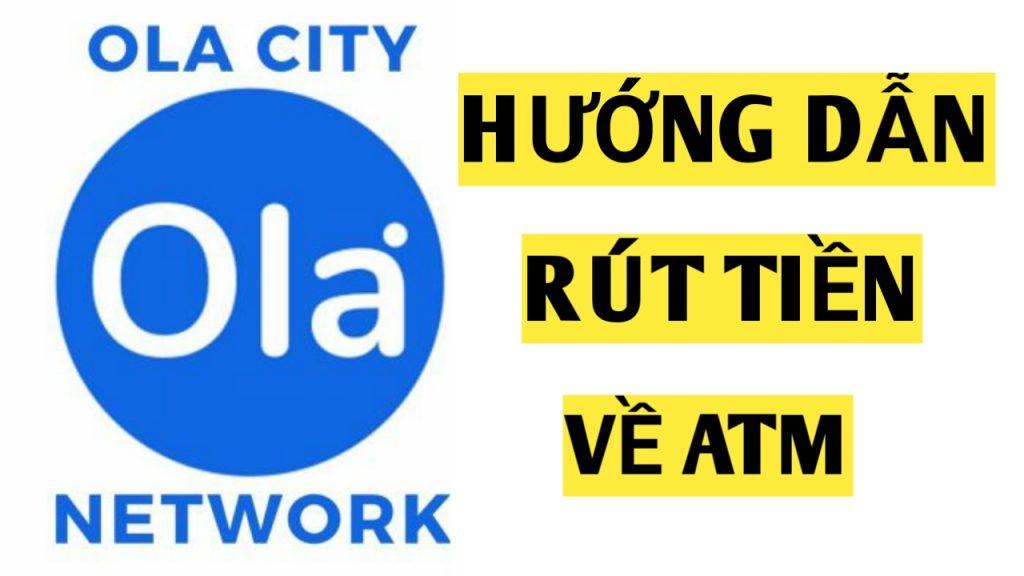 rut-tien-ola-city-ve-ngan-hang-moi-nhat