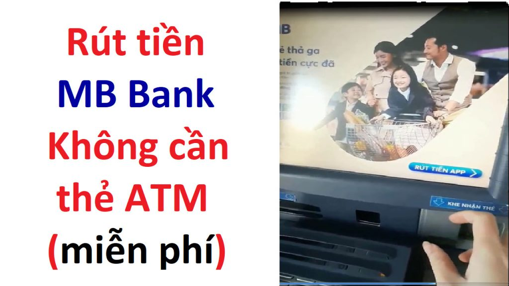 cach-rut-tien-mb-bank-khong-can-the-atm