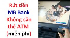 cach-rut-tien-mb-bank-khong-can-the-atm