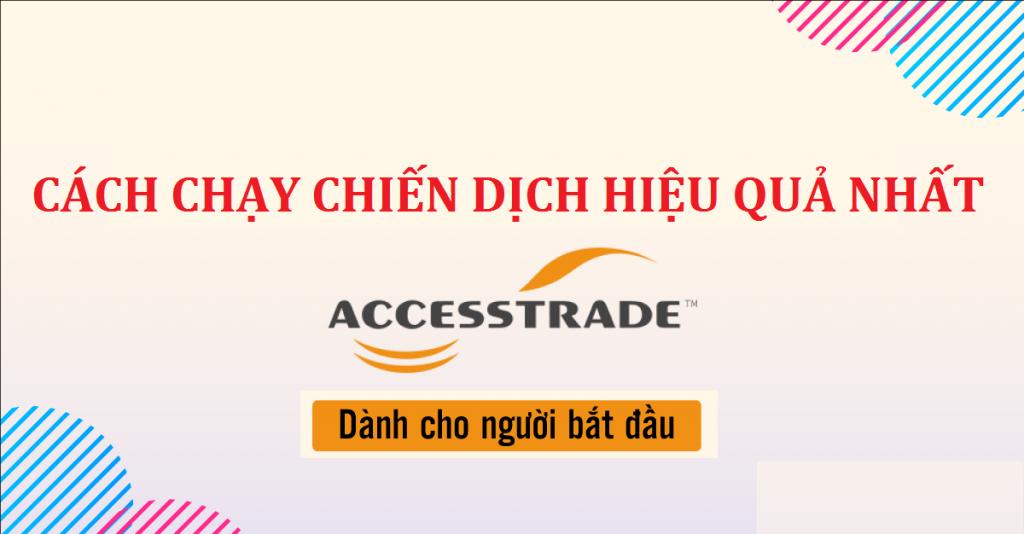 cach-chay-chien-dich-accesstrade-hieu-qua-nhat