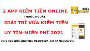 app-kiem-tien-online-nuoc-ngoai-uy-tin-mien-phi-cho-hoc-sinh-sinh-vien-me-bim-sua