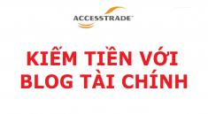 kiem-tien-voi-blog-tai-chinh-accesstrade