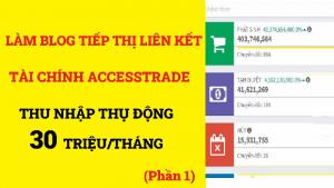 cach-lam-blog-kiem-tien-tiep-thi-lien-ket-tai-chinh-accesstrade