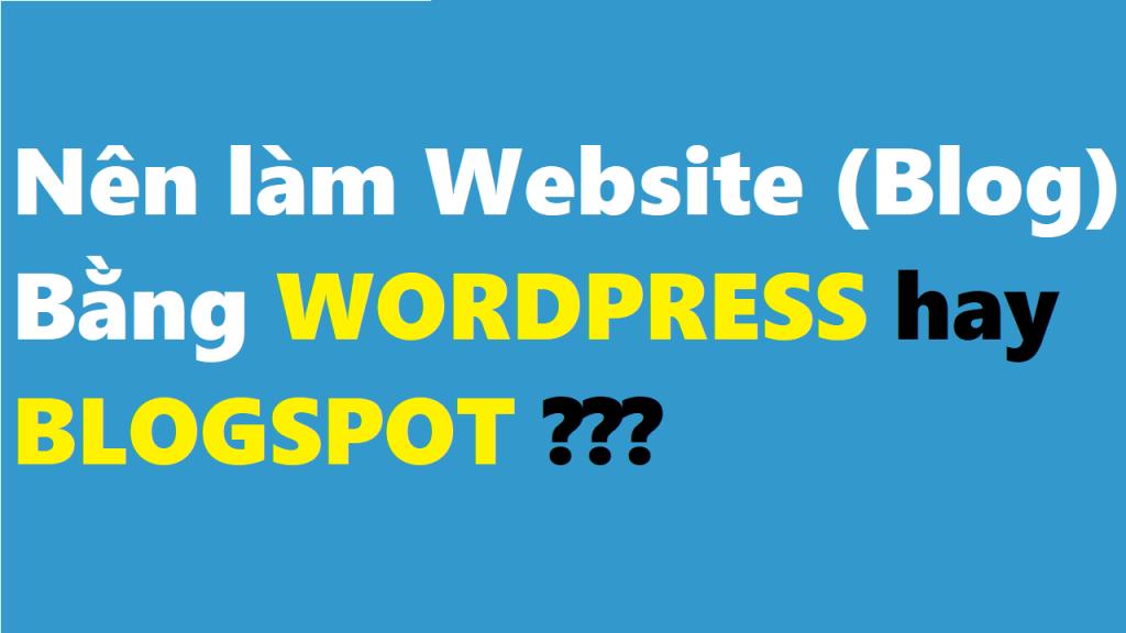 nen-lam-website-blog-bang-wordpress-hay-blogspot