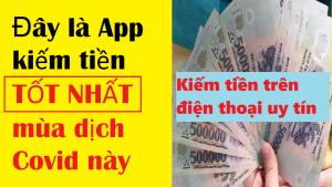 app-kiem-tien-online-tot-nhat-mua-dich-covid